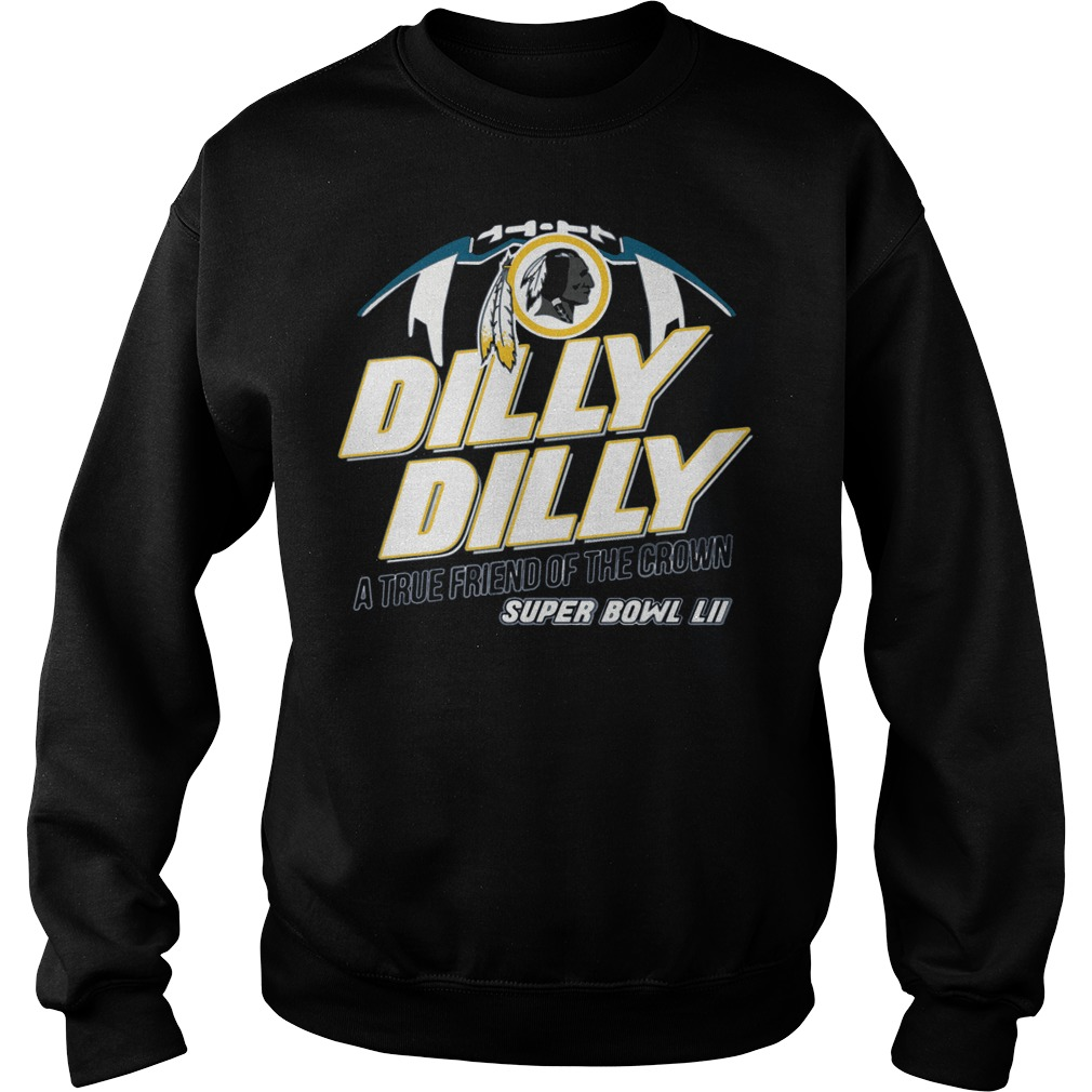 Super Bowl Washington Redskins Dilly Dilly A True Friend Of The Crown National Champions Sweater