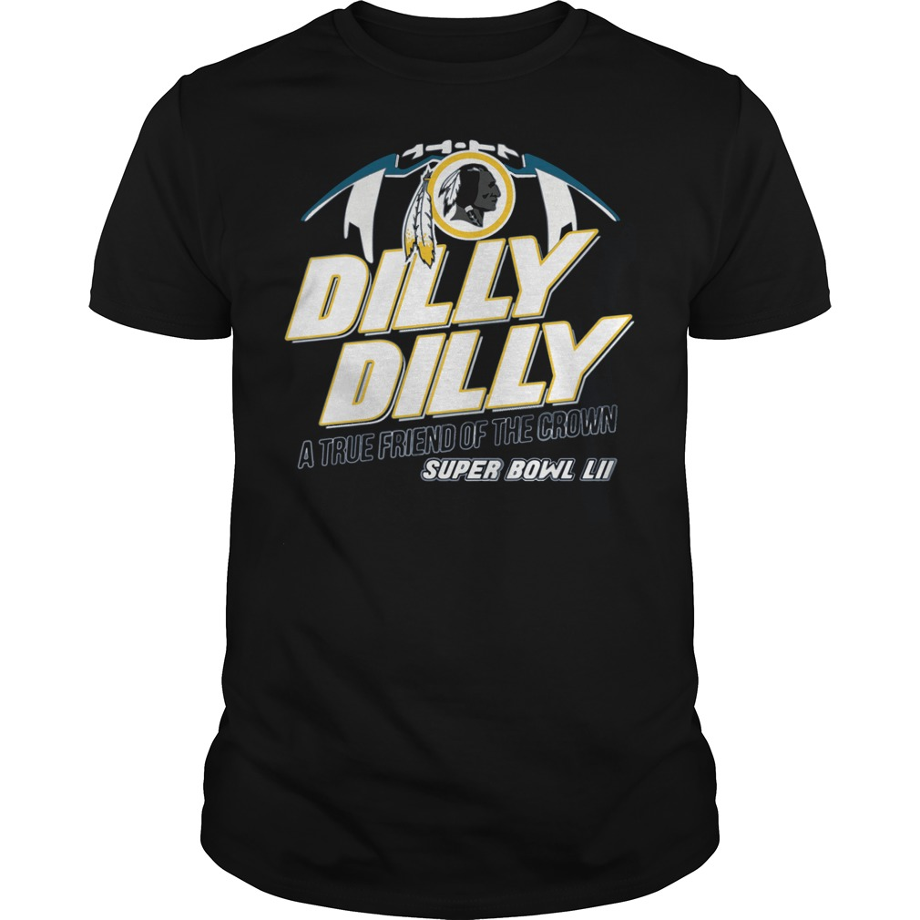 Super Bowl Washington Redskins Dilly Dilly A True Friend Of The Crown National Champions