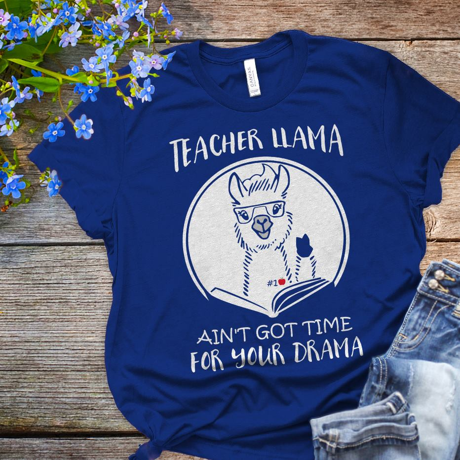 Teacher llama ain't got time for your drama shirt