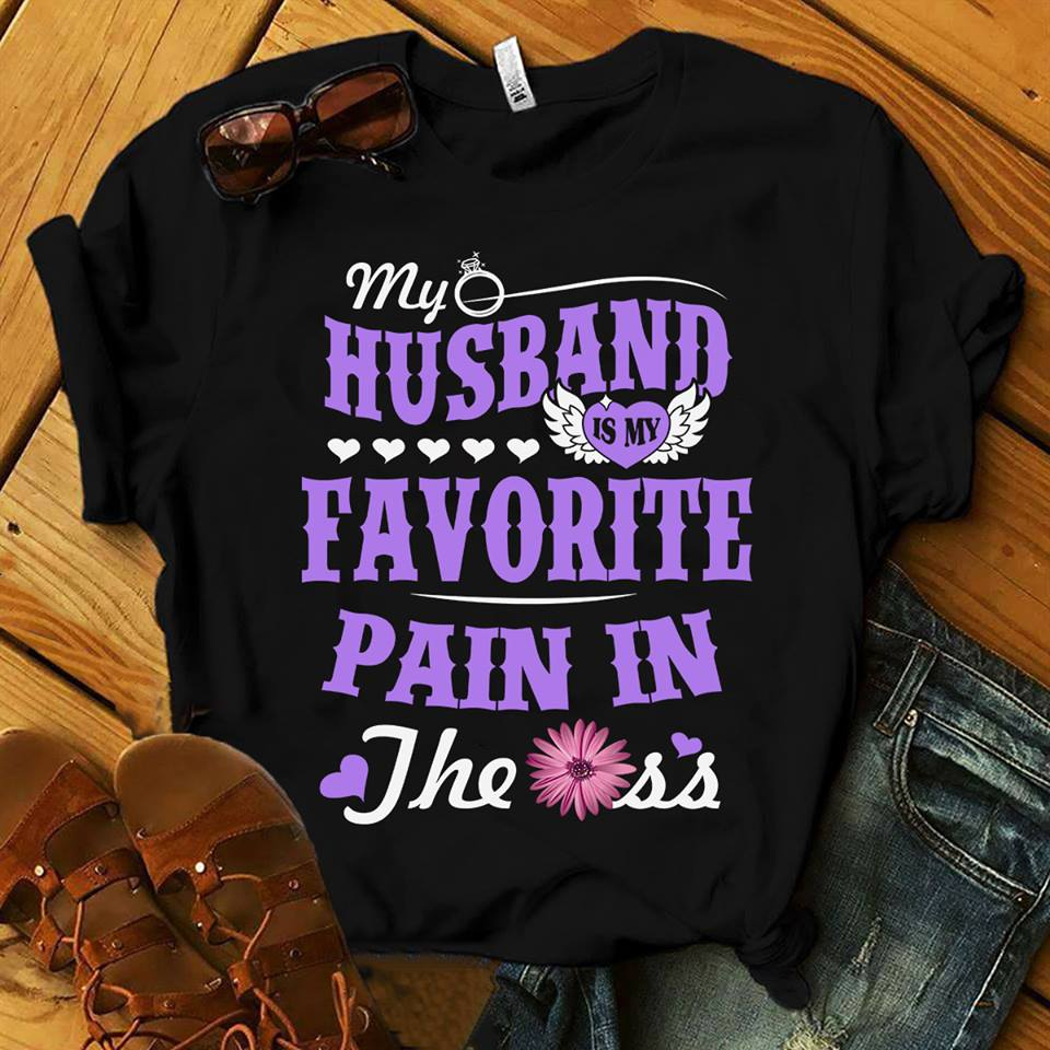 My husband is my favorite pain in the ass shirt
