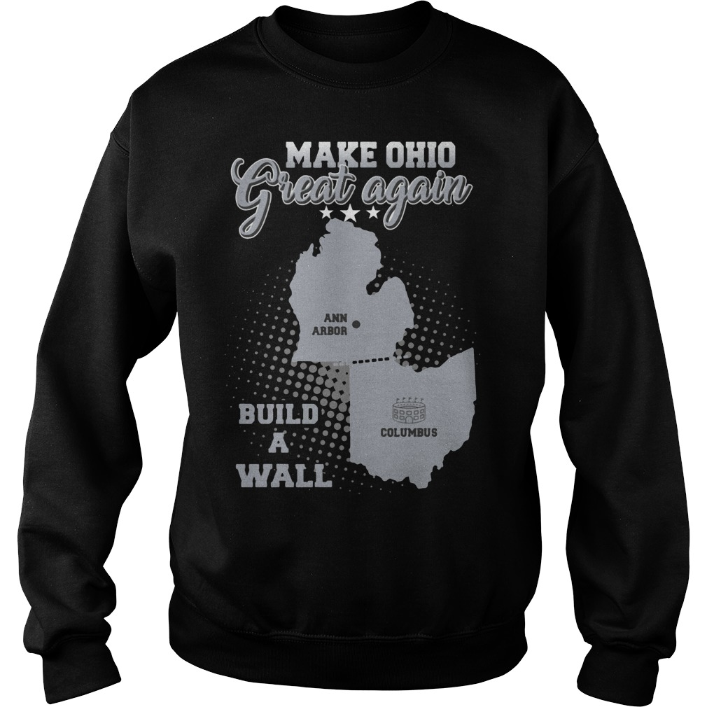 Make Ohio great again build a wall sweater