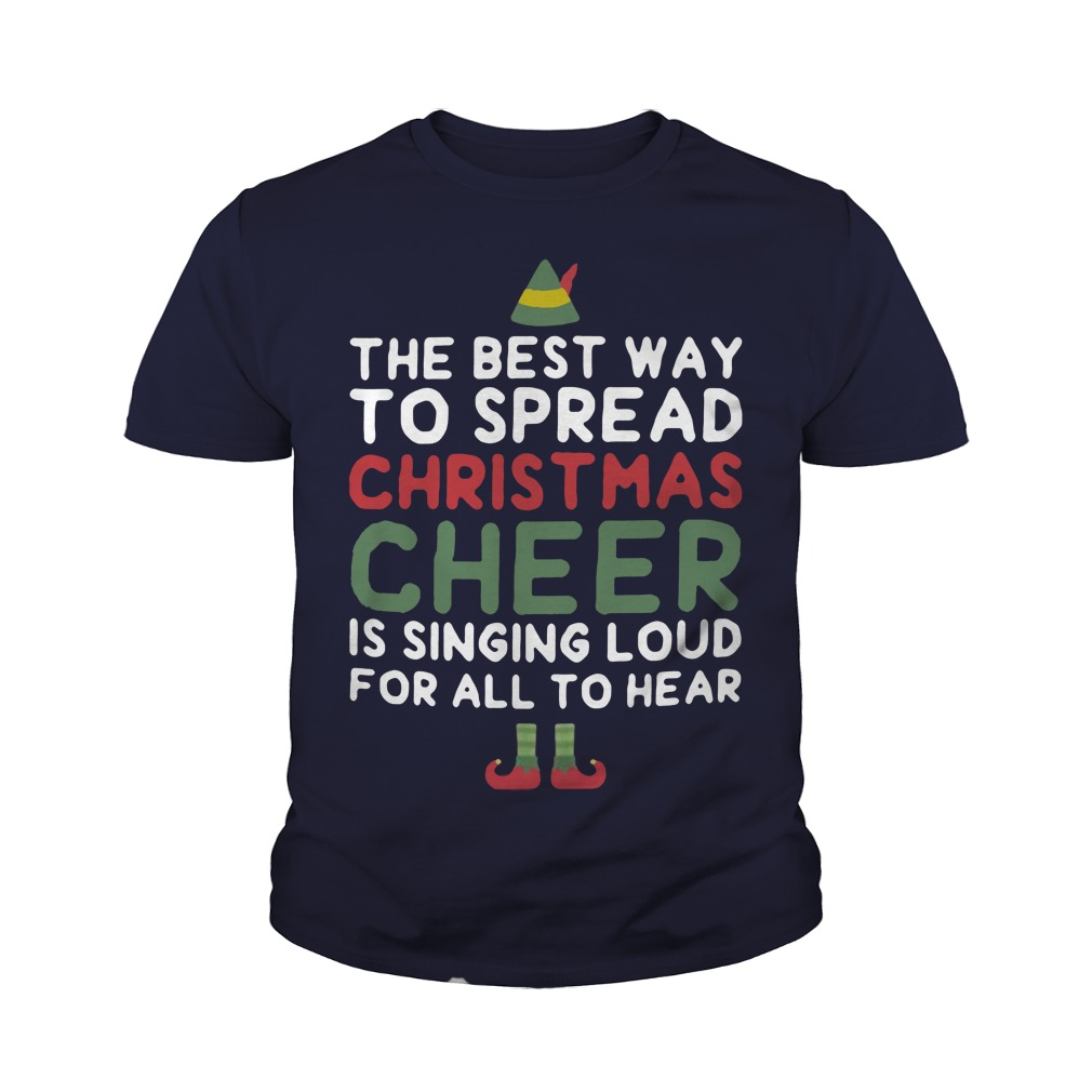 The best way to spread Christmas cheer is singing loud for all to hear youth tee