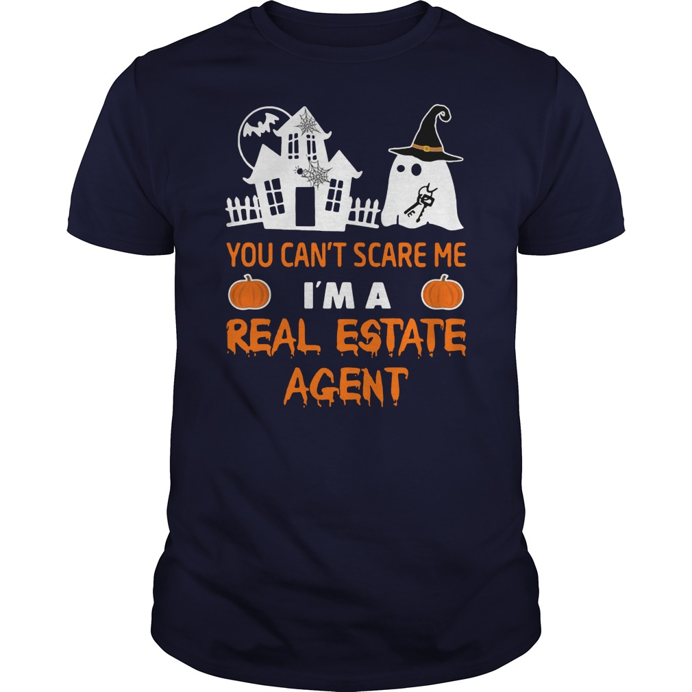 You can't scare me I'm a real estate agent Halloween shirt