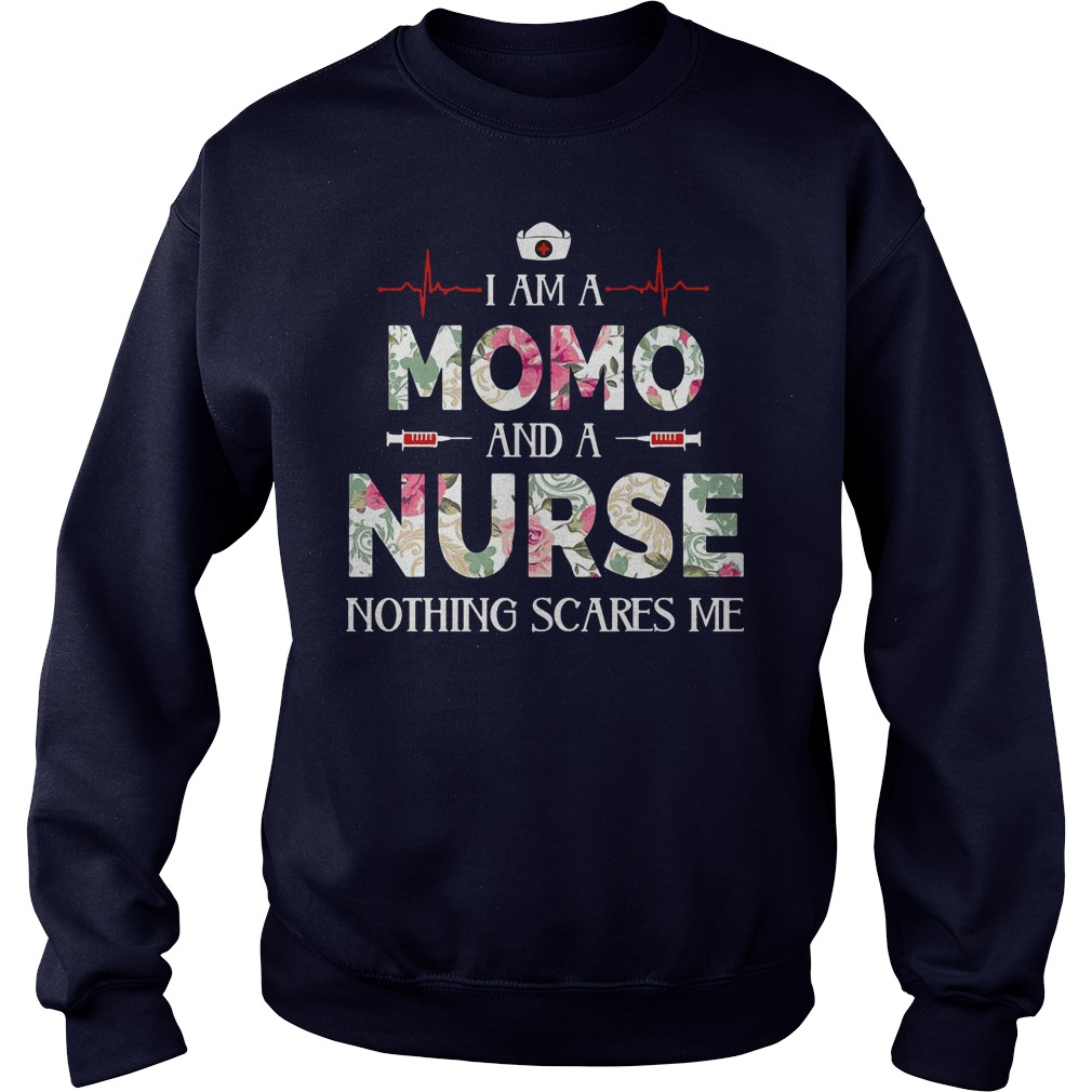 I am a Momo and a Nurse nothing scares me sweater