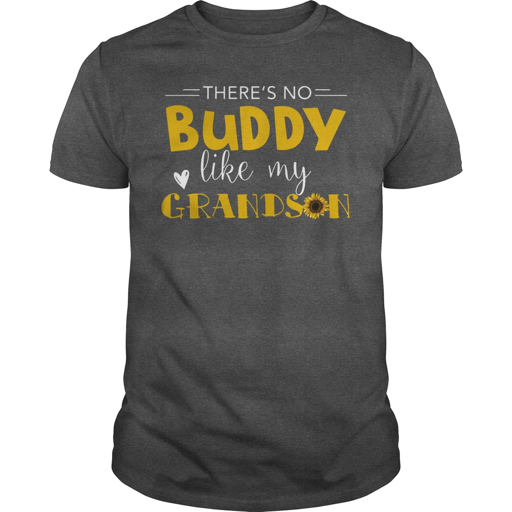 There's no buddy like my Grandson shirt