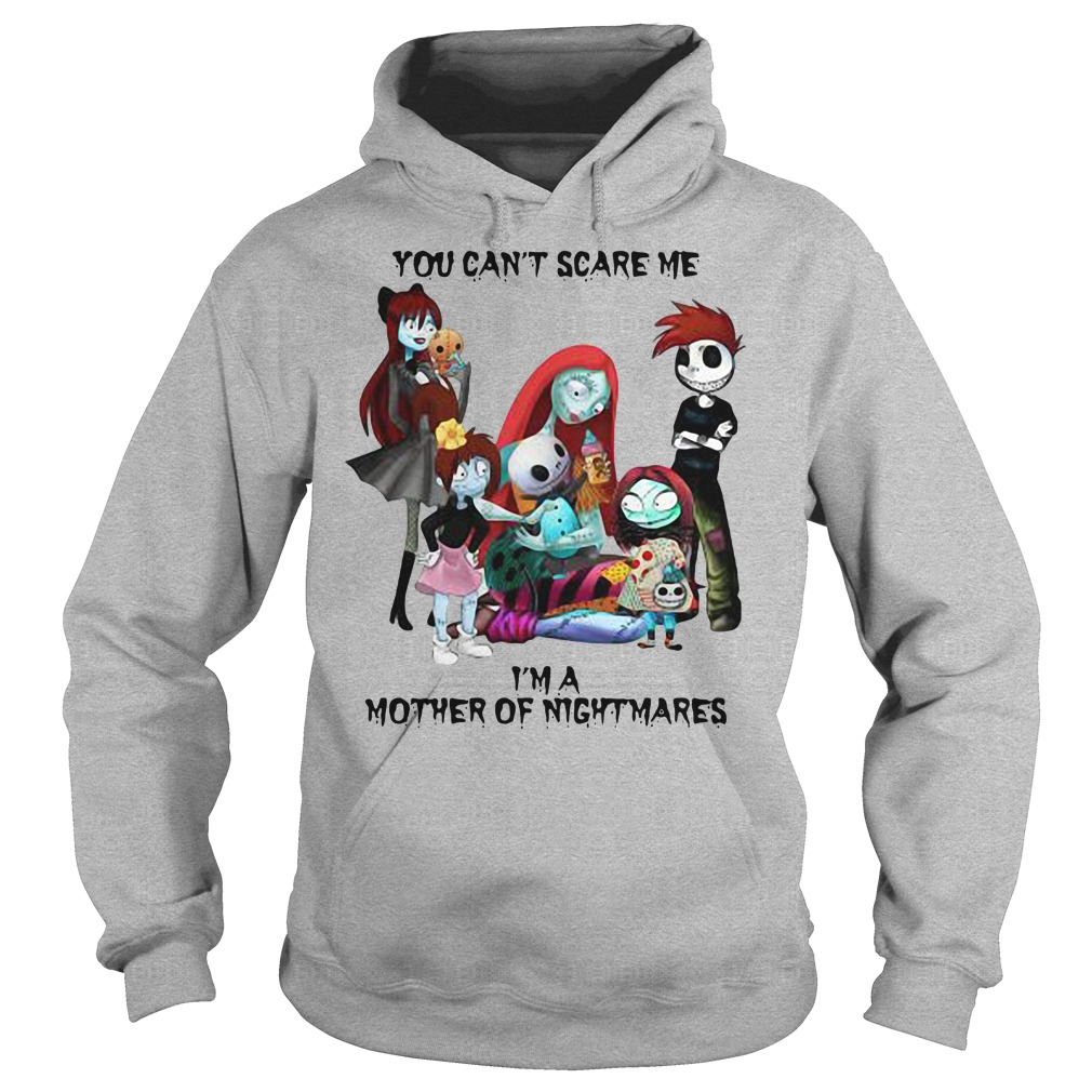 You can't scare me I'm a Mother of Nightmares hoodie