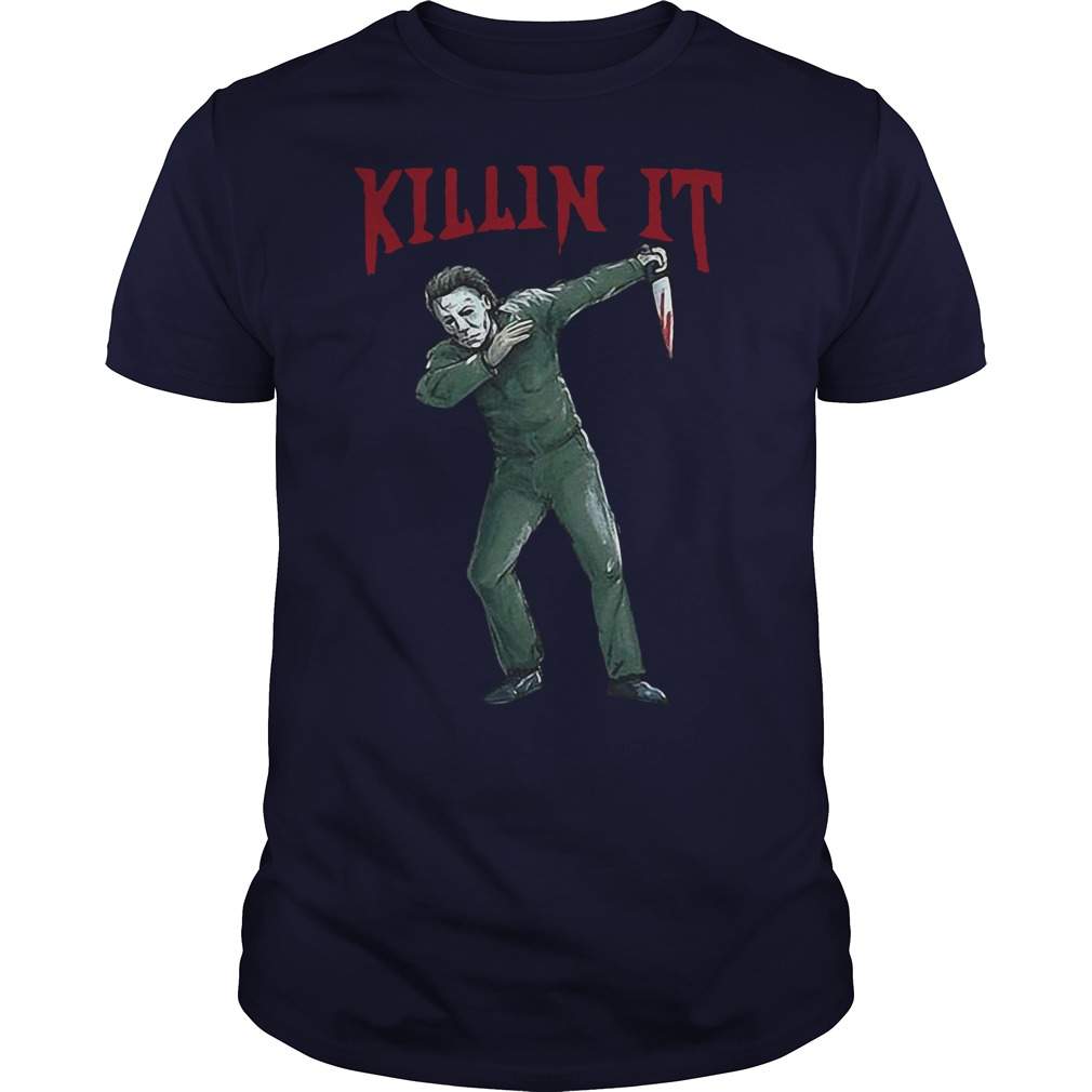 Michael Myers Killin it Halloween shirt