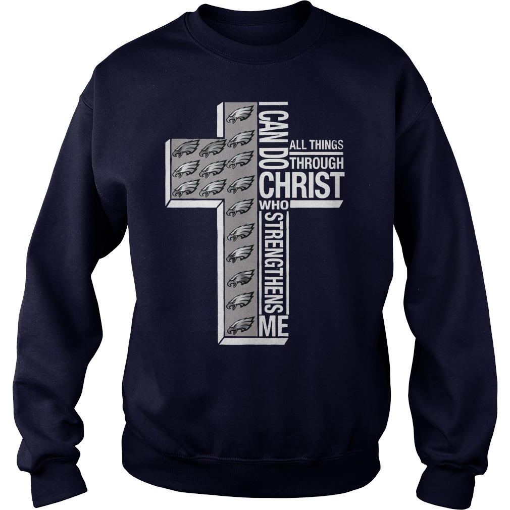 Philadelphia Eagles I Can Do All Things Through Christ Who Strengthens Me sweater