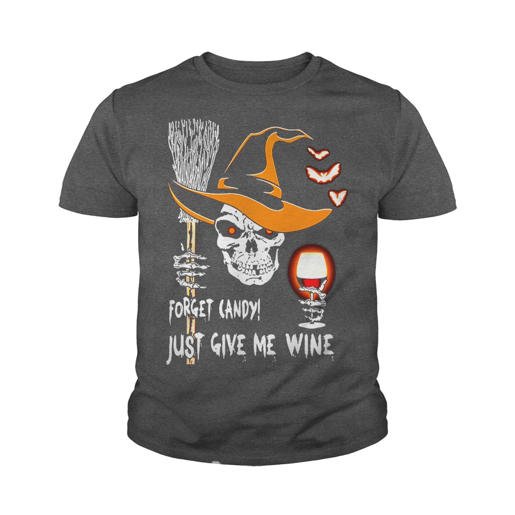 Skull Forget candy just give me wine Halloween youth tee