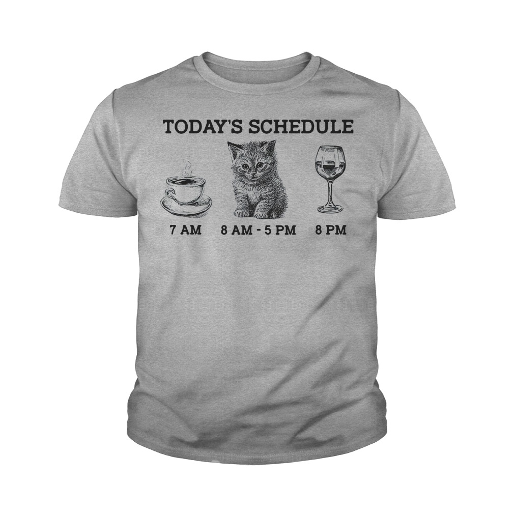 Today's schedule drink coffee cat and wine youth tee