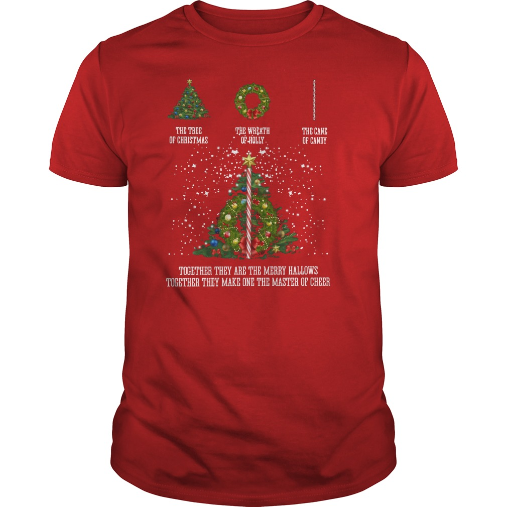 The tree of christmas the wreath of holly the cane of candy together they are the merry hallows shirt