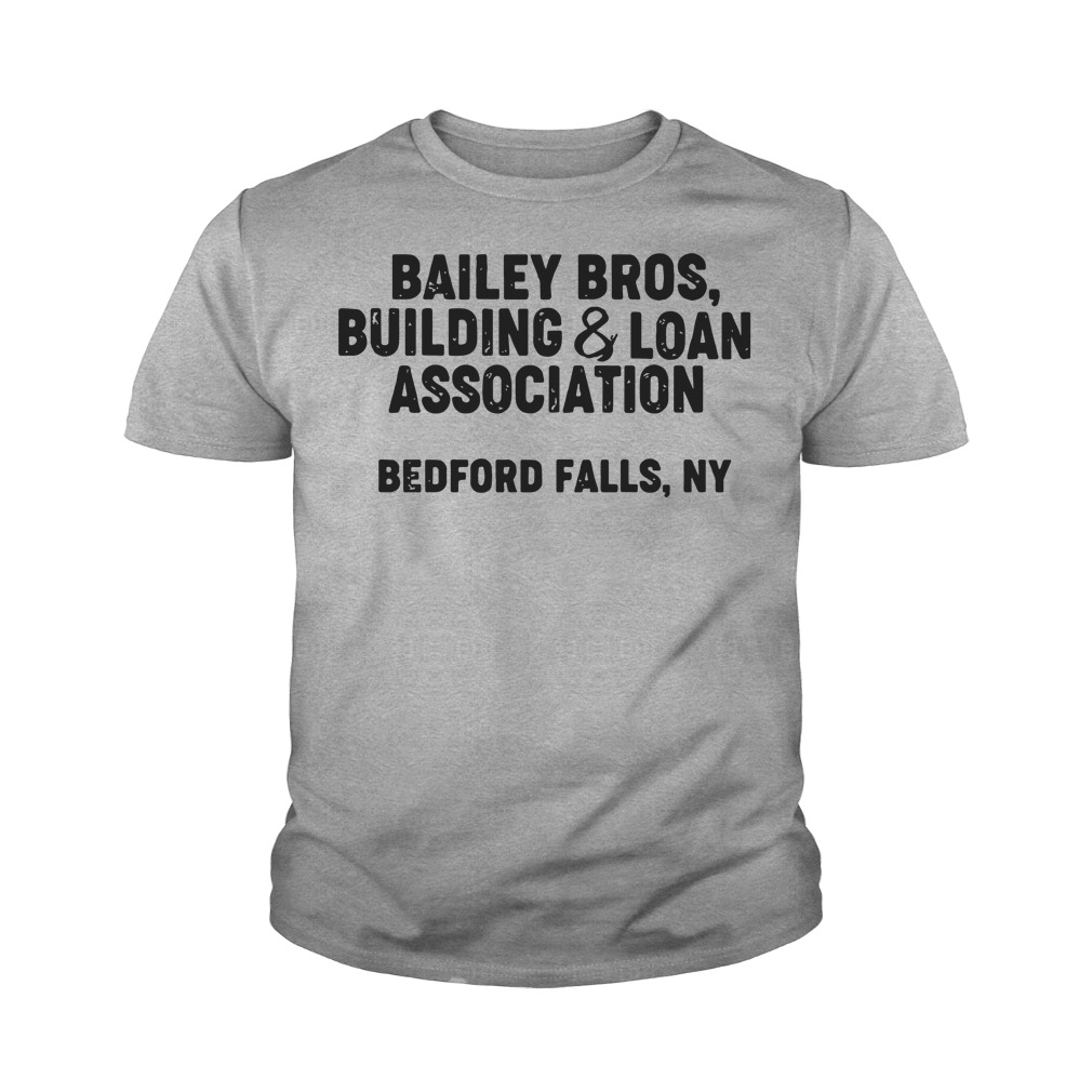 Bailey bros building and loan association bedford falls ny youth tee