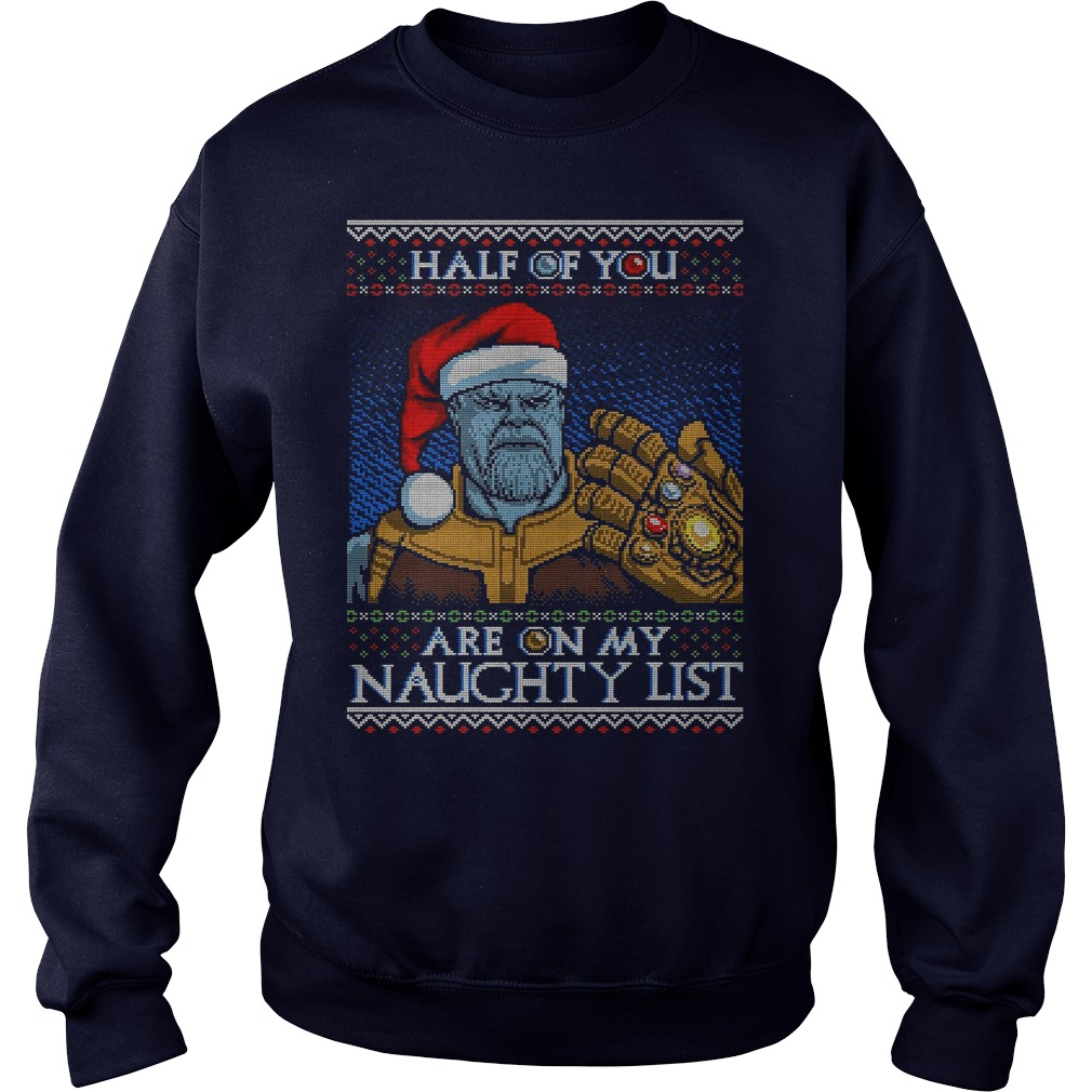 Christmas Thanos Half of you are on my Naughty list sweater