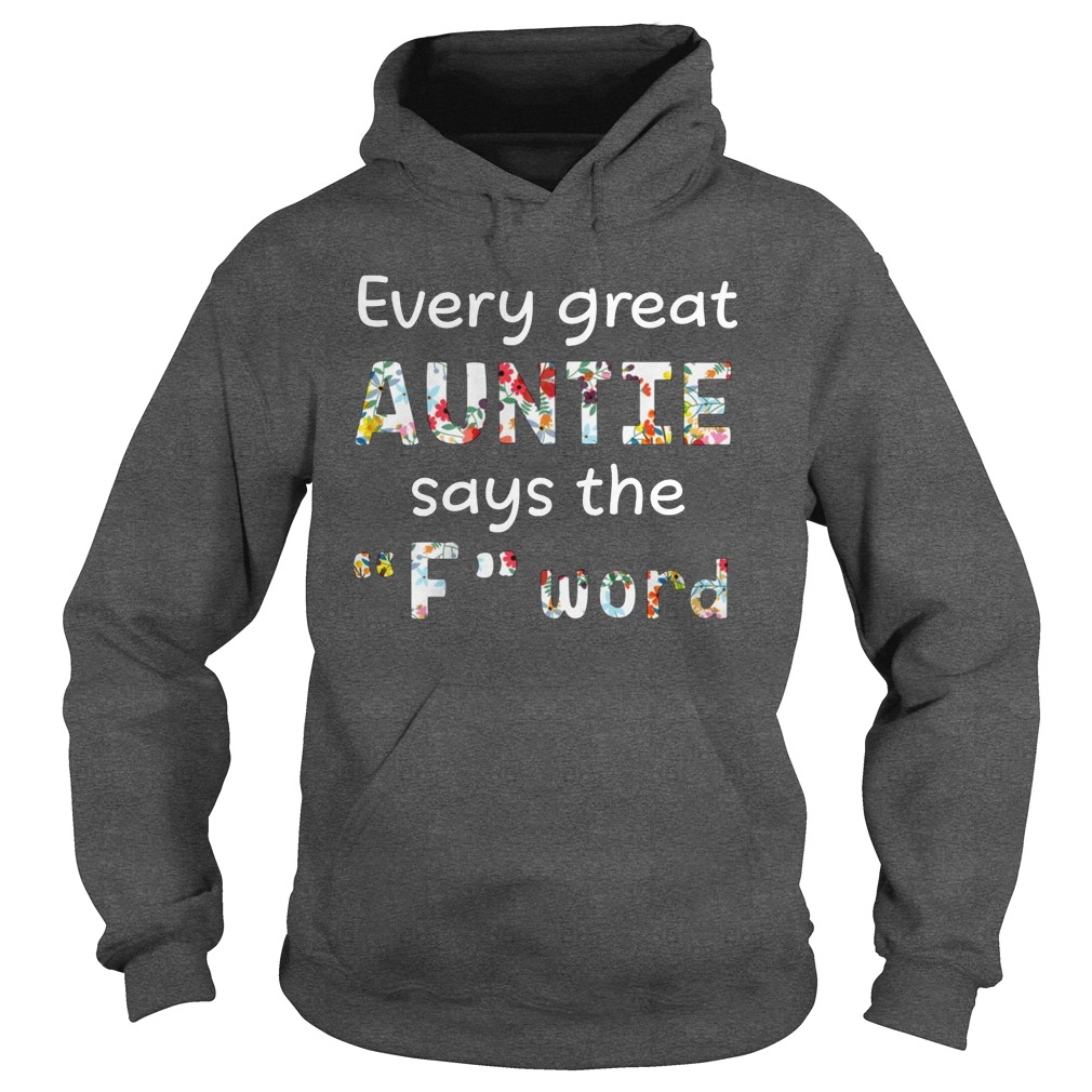 Every great auntie says the F word hoodie