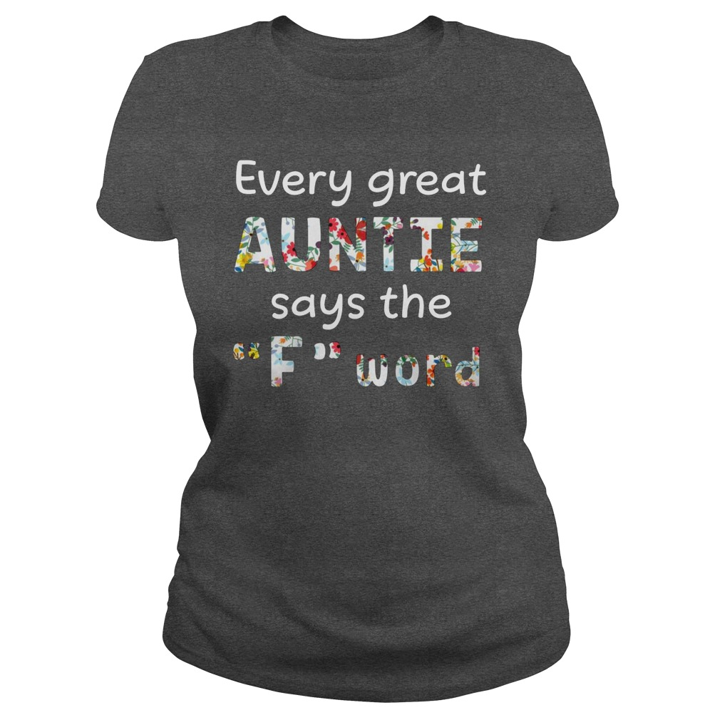 Every great auntie says the F word ladies tee
