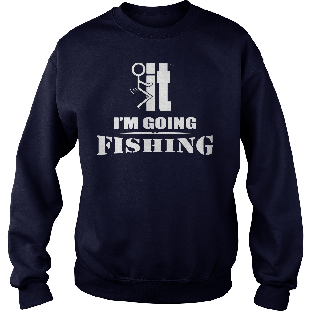 F-It I'm going fishing sweater