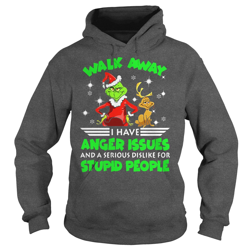 The Grinch and Max walk away I have anger issues and a serious dislike hoodie