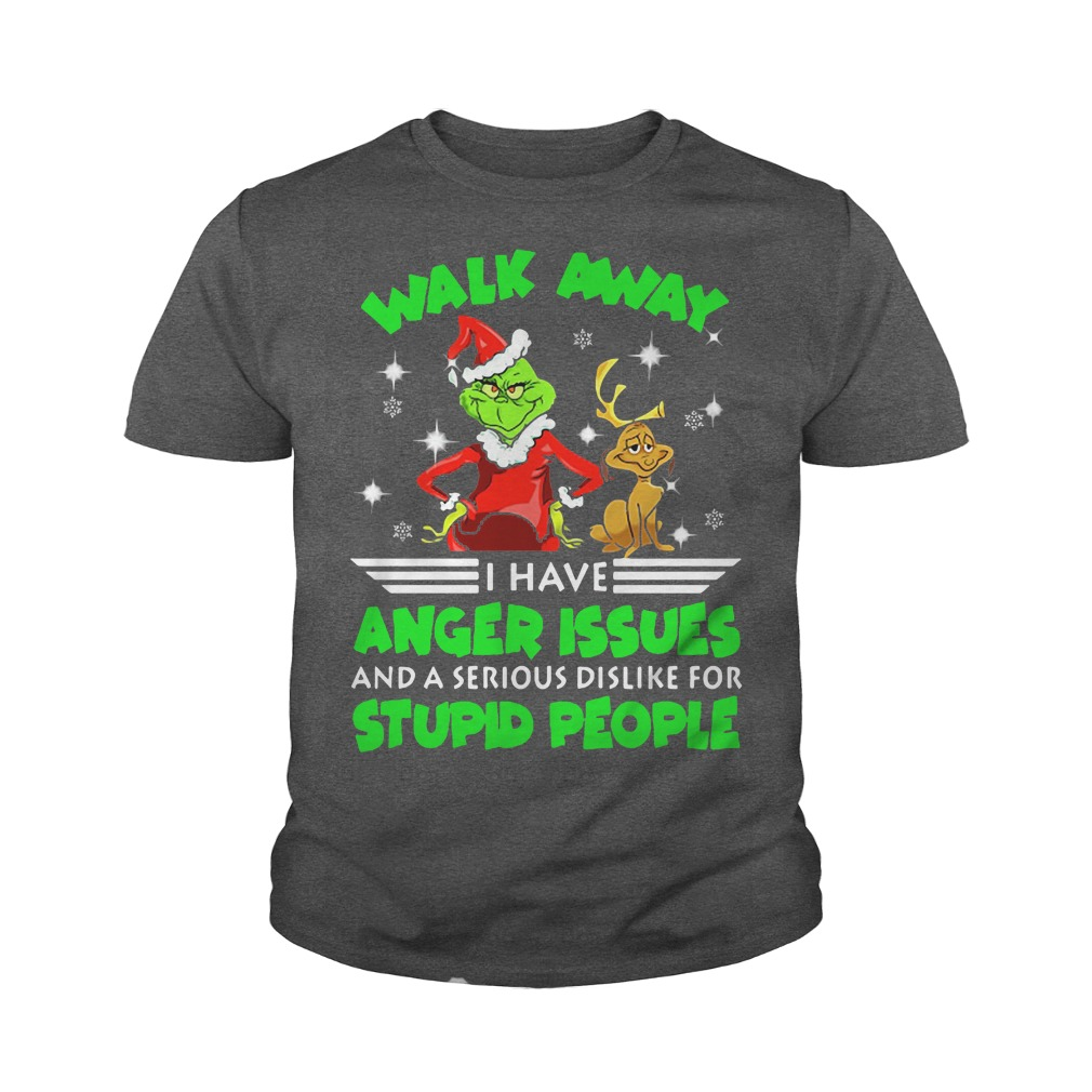 The Grinch and Max walk away I have anger issues and a serious dislike youth tee