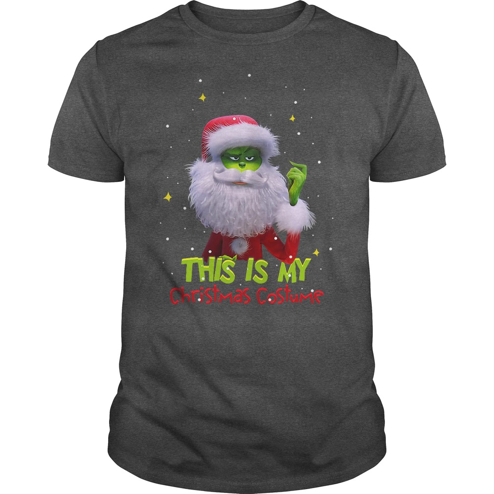Grinch Santa this is my christmas costume shirt