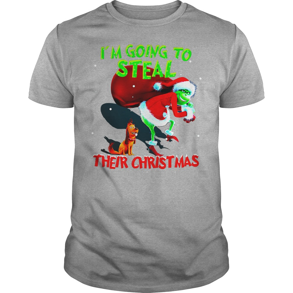 Grinch Santa and Max I'm going to steal their christmas shirt