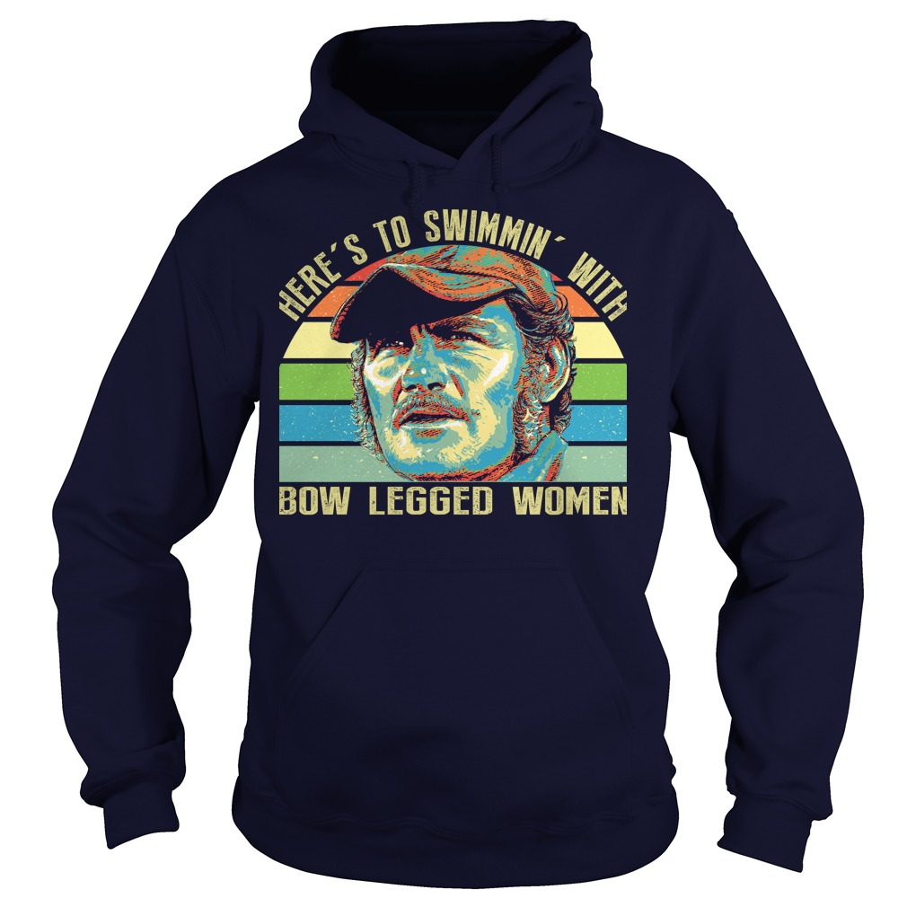 Here's to swimmin' with bow legged women hoodie
