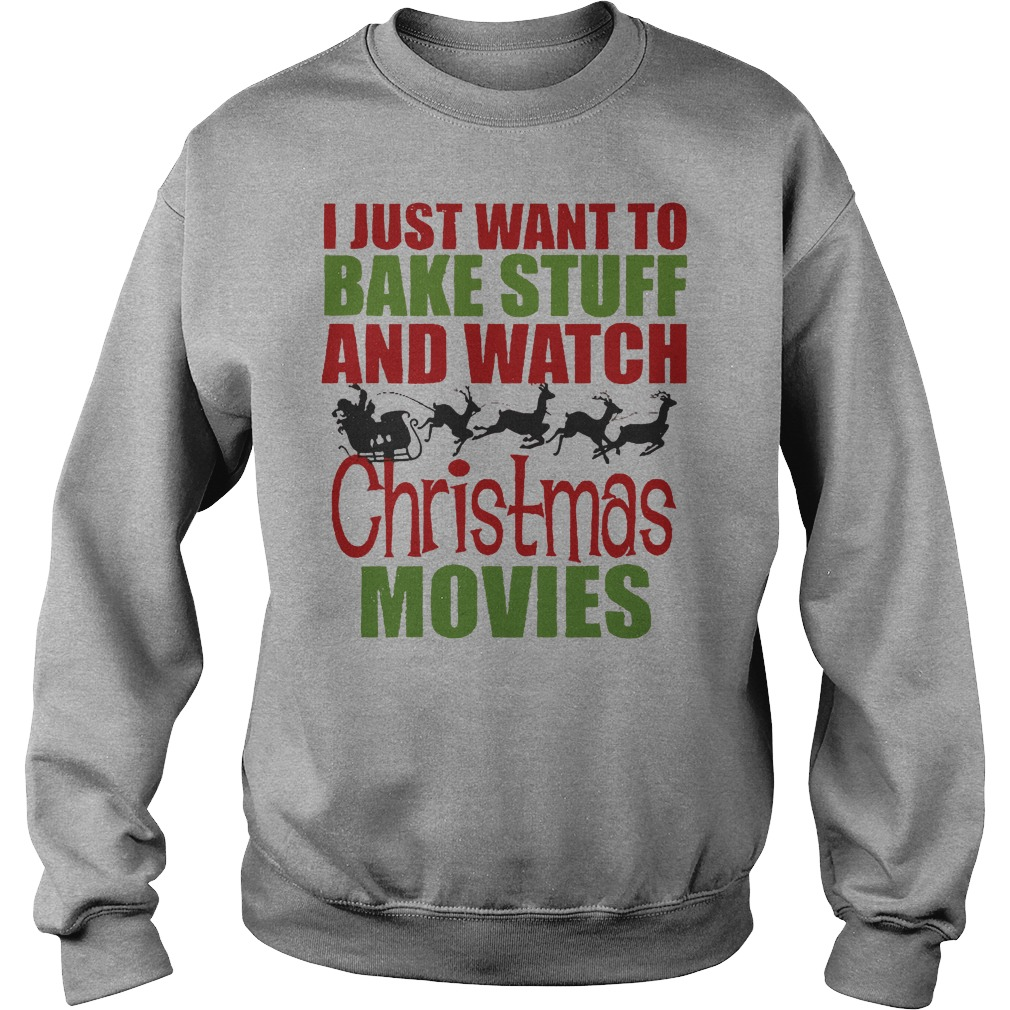 I just want to bake stuff and watch christmas movies sweater