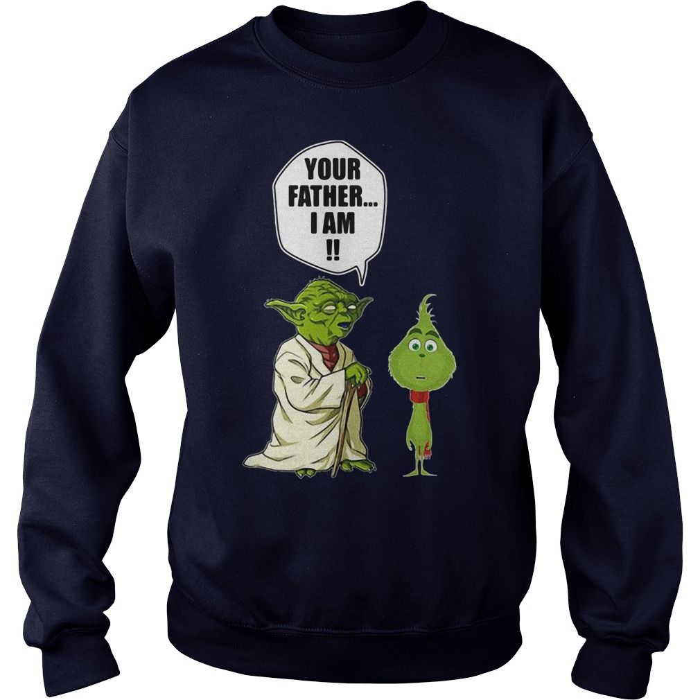 The Grinch your father I am sweater