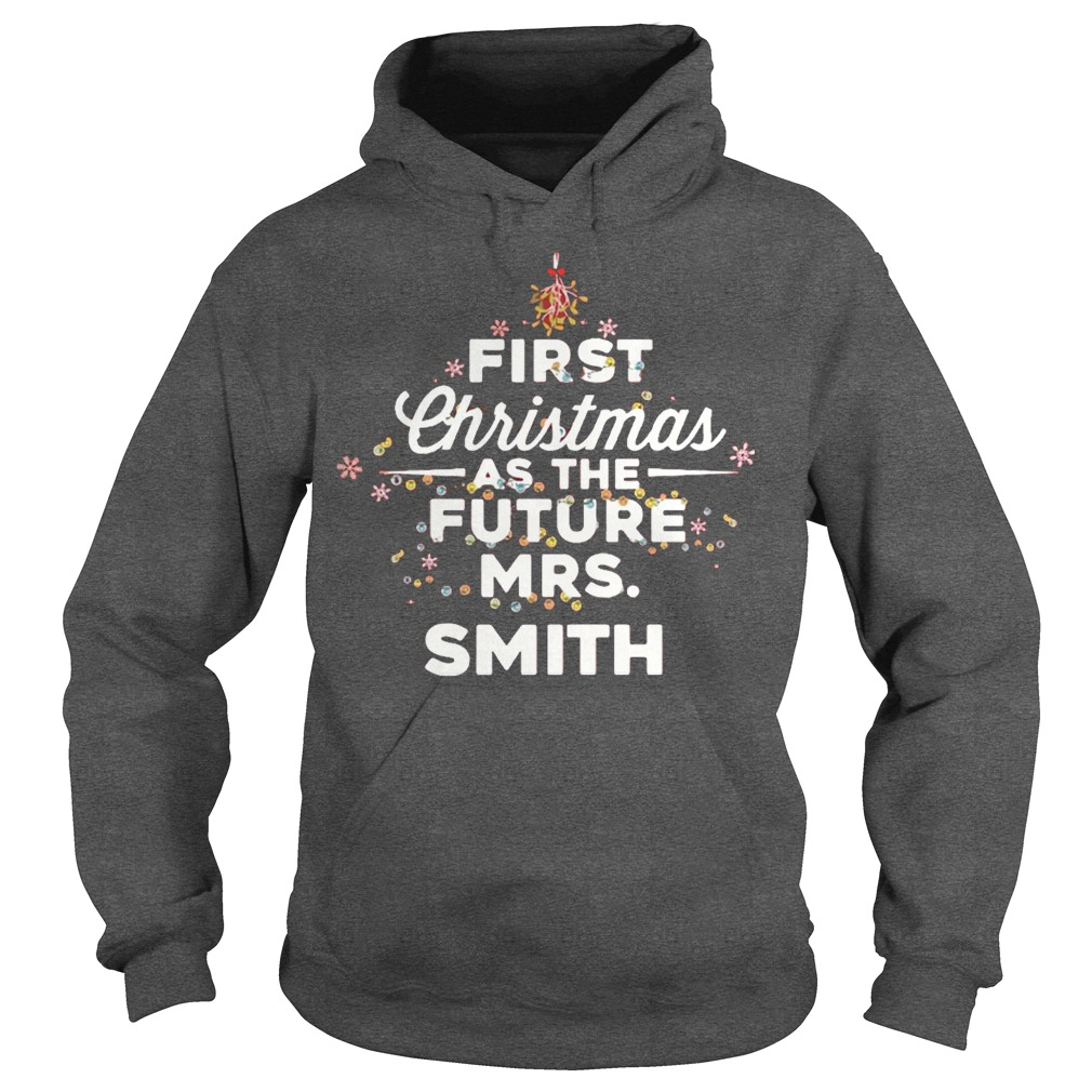 First Christmas As The Future Mrs.Smith hoodie