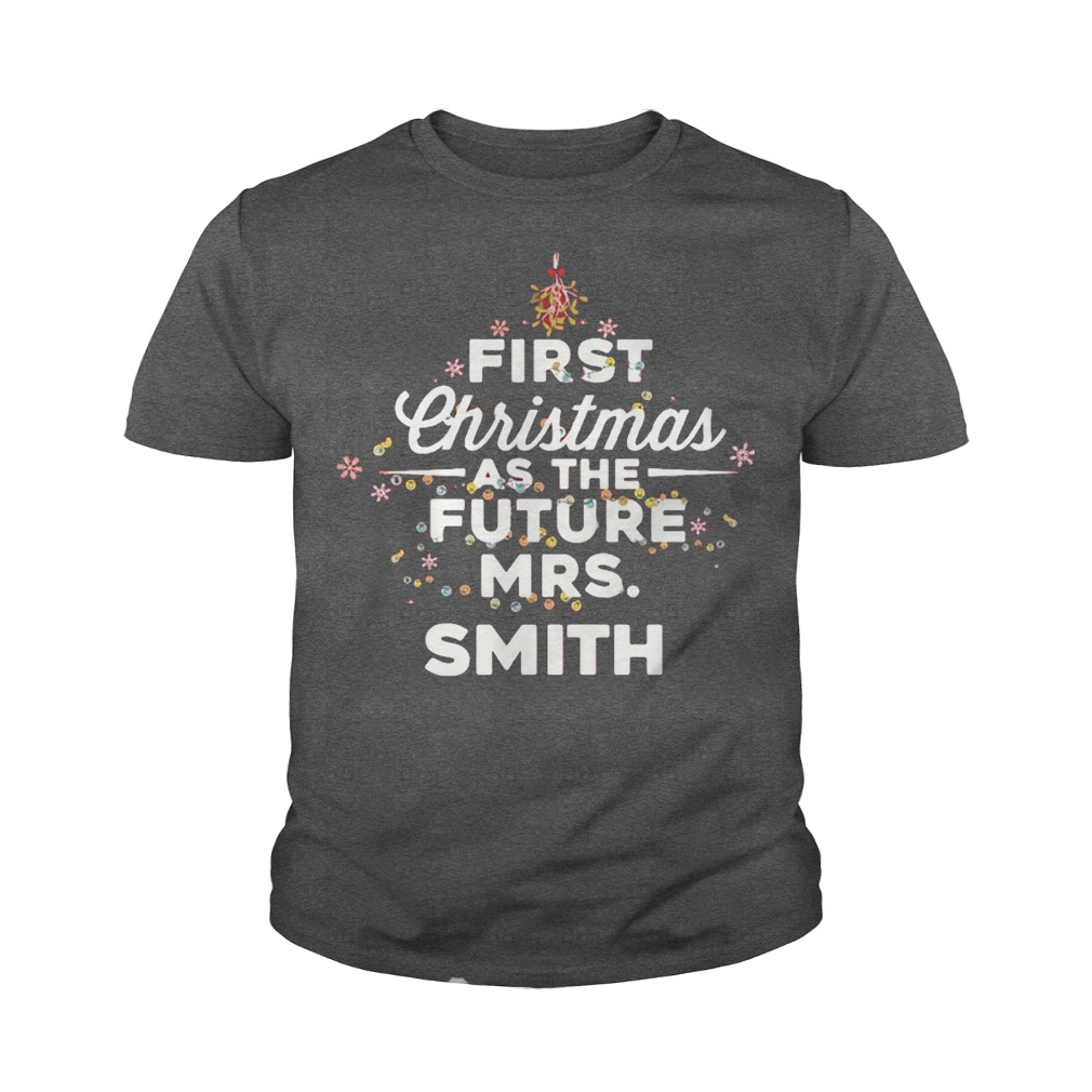 First Christmas As The Future Mrs.Smith youth tee