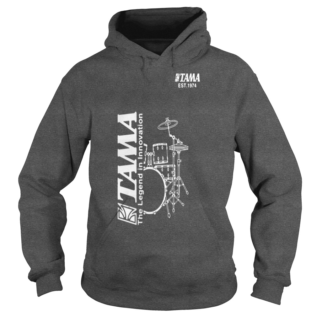 Tama Drum The Legend In Innovation hoodie