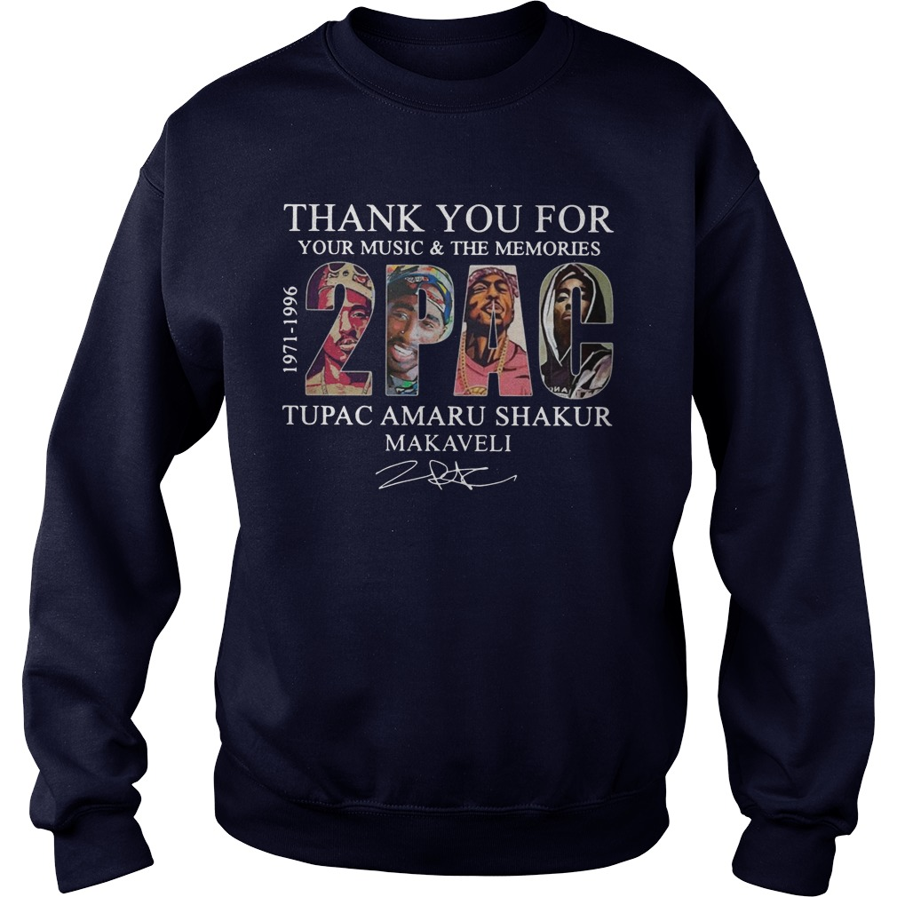 Thank you for your music and the memories 2PAC Tupac Amaru Shakur Makaveli 1971-1996 sweater