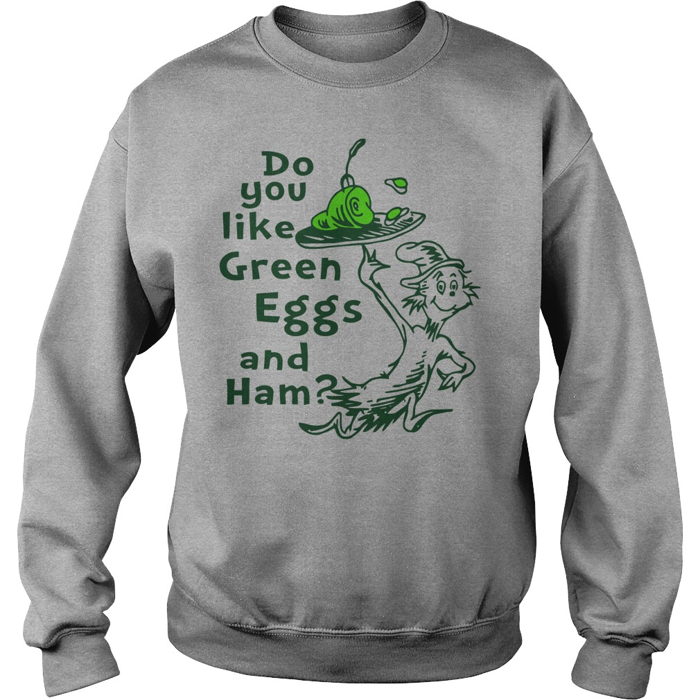 Do you like Green eggs and ham shirt sweater