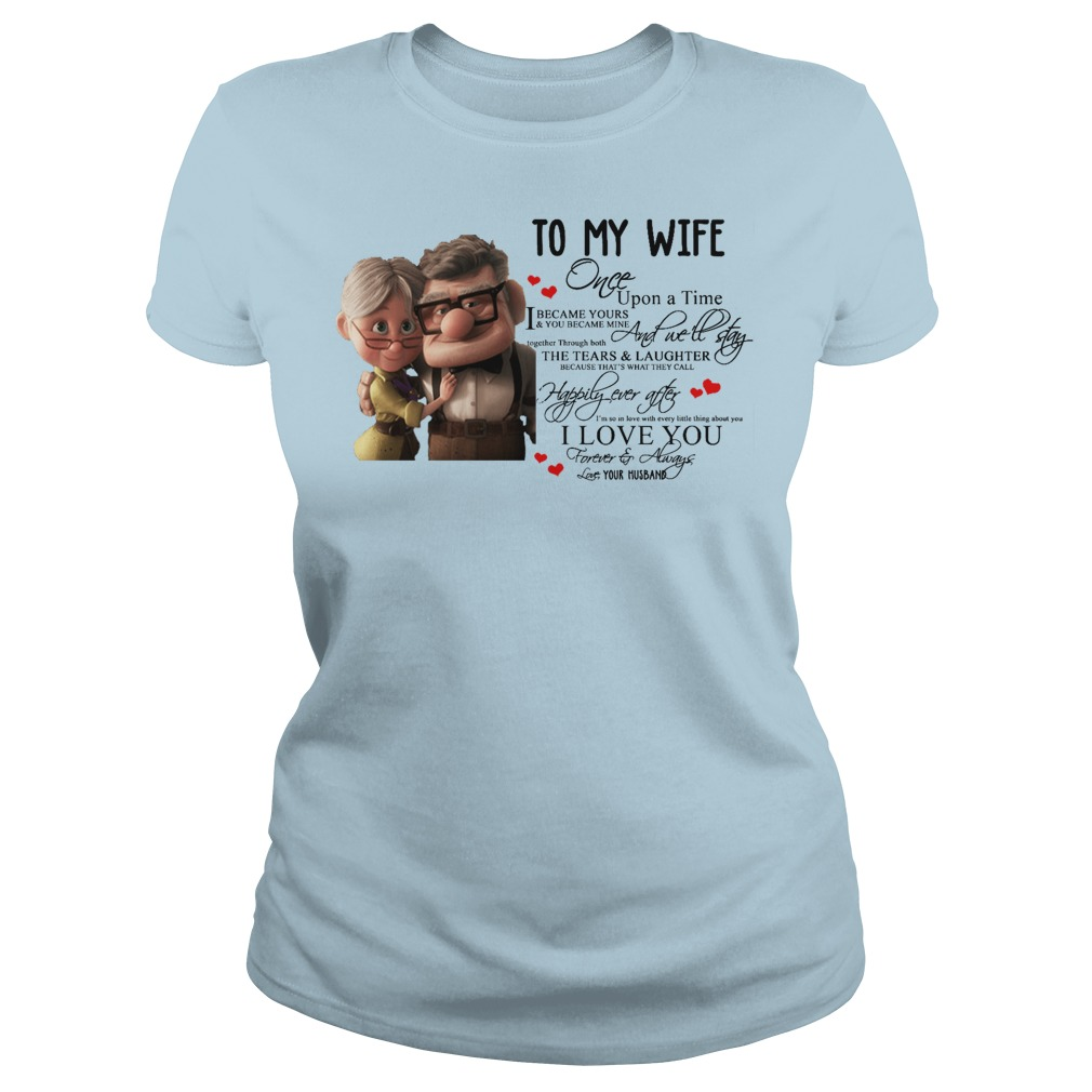 Up To my Wife Once Upon A Time shirt ladies tee