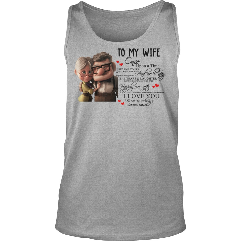 Up To my Wife Once Upon A Time shirt tank top