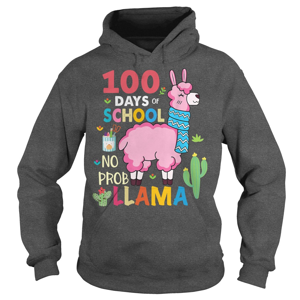 100 Days of school no probllama shirt hoodie