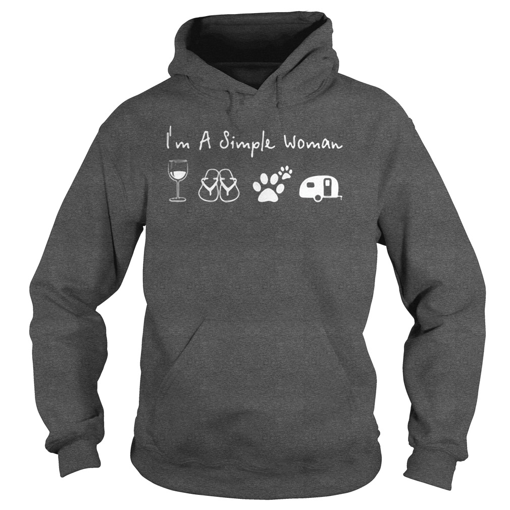 I'm a simple woman I like Wine Flip flop Dog paw and Camping shirt hoodie