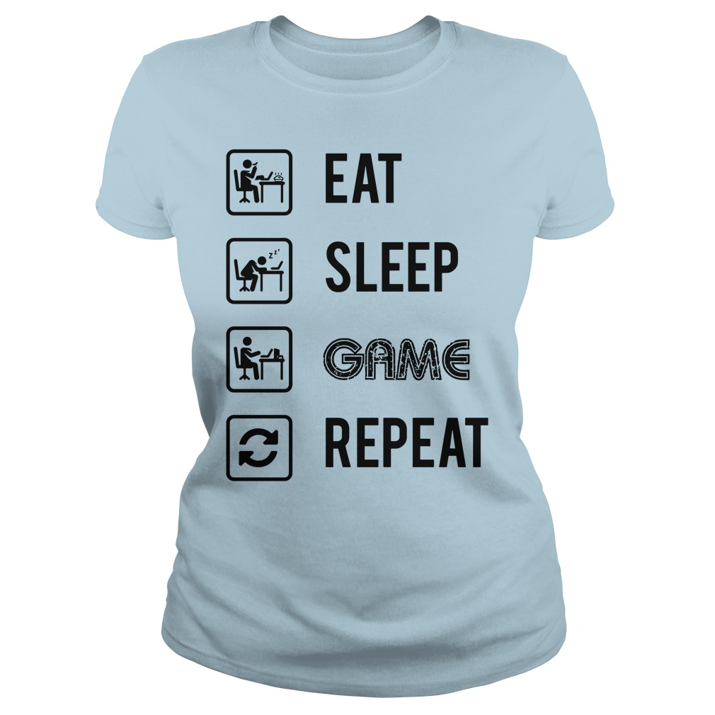 My Perfect Day EAT SLEEP GAME REPEAT shirt ladies tee