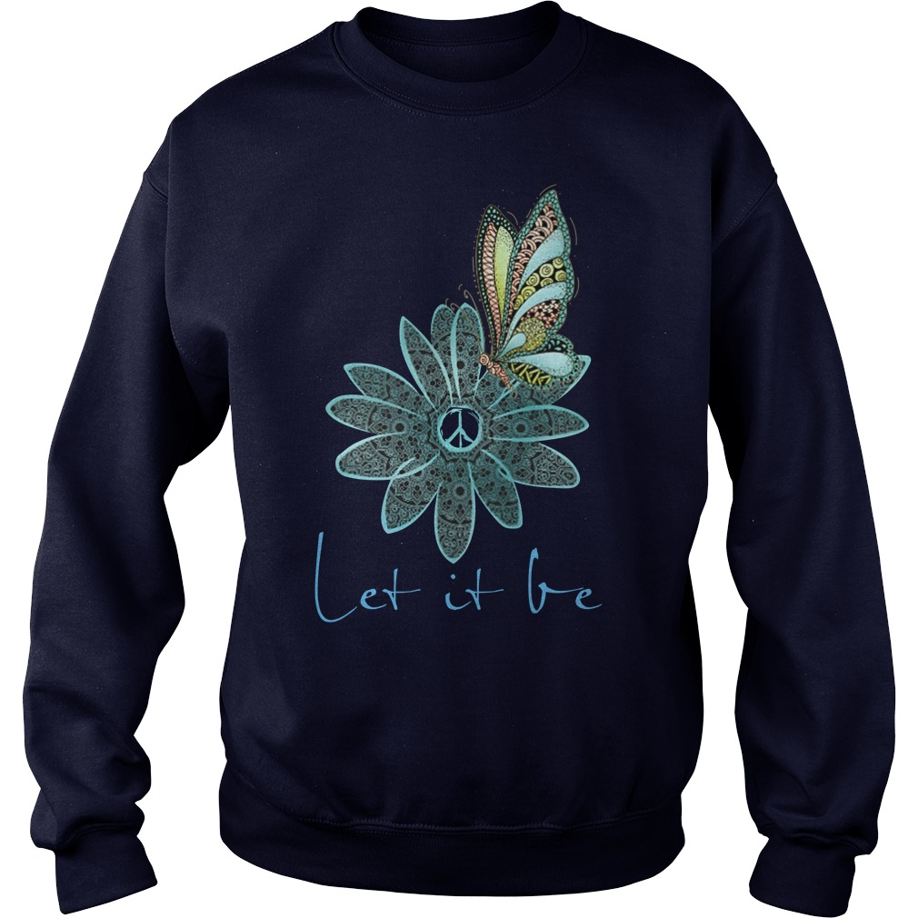 Let it be butterfly and flower shirt sweater