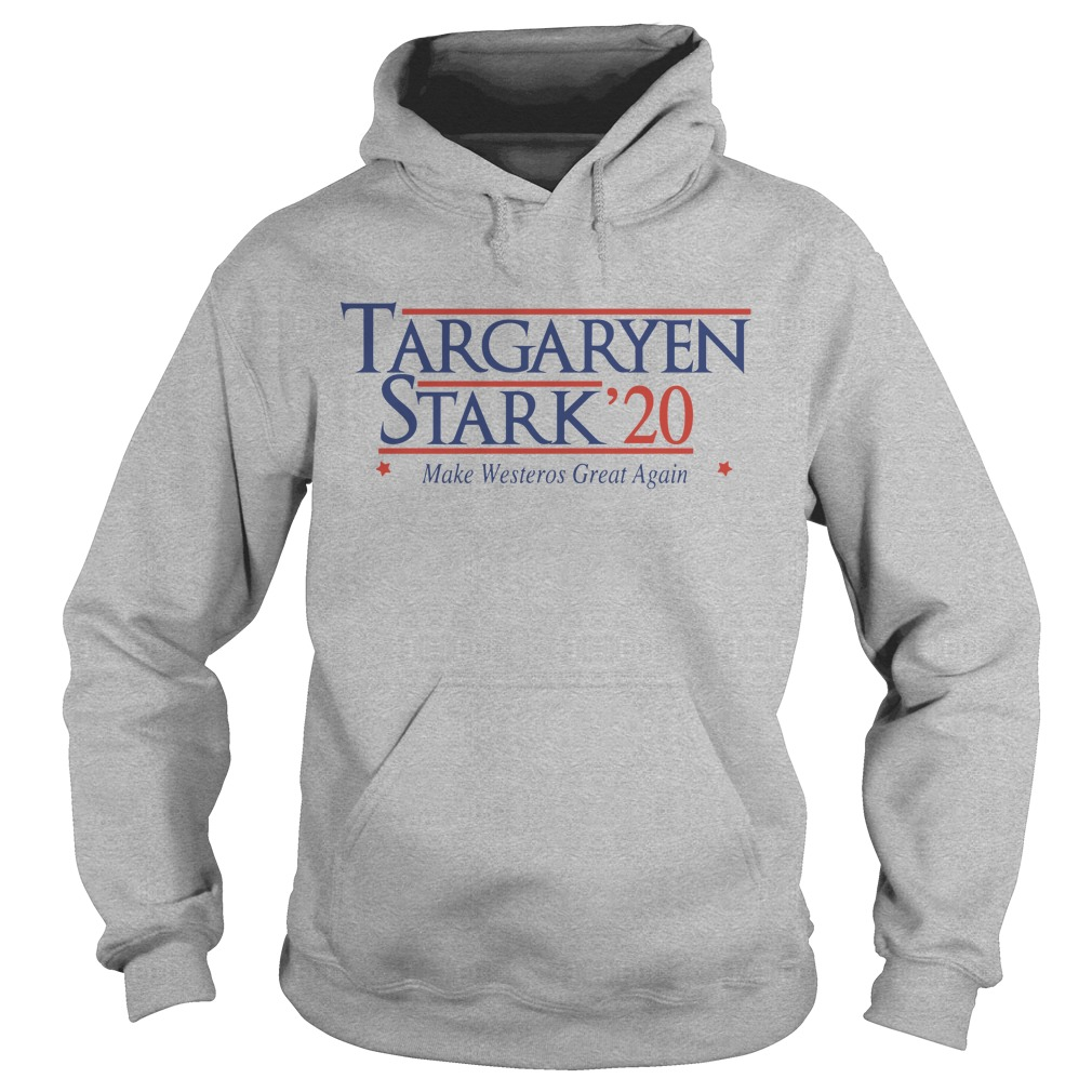 Targaryen Stark 20 make westeros great again shirt hoodie