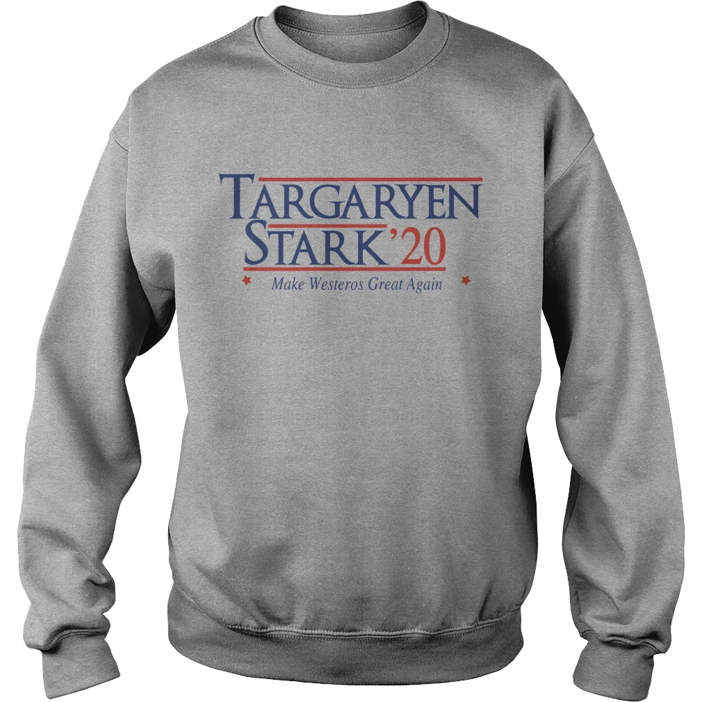 Targaryen Stark 20 make westeros great again shirt sweater
