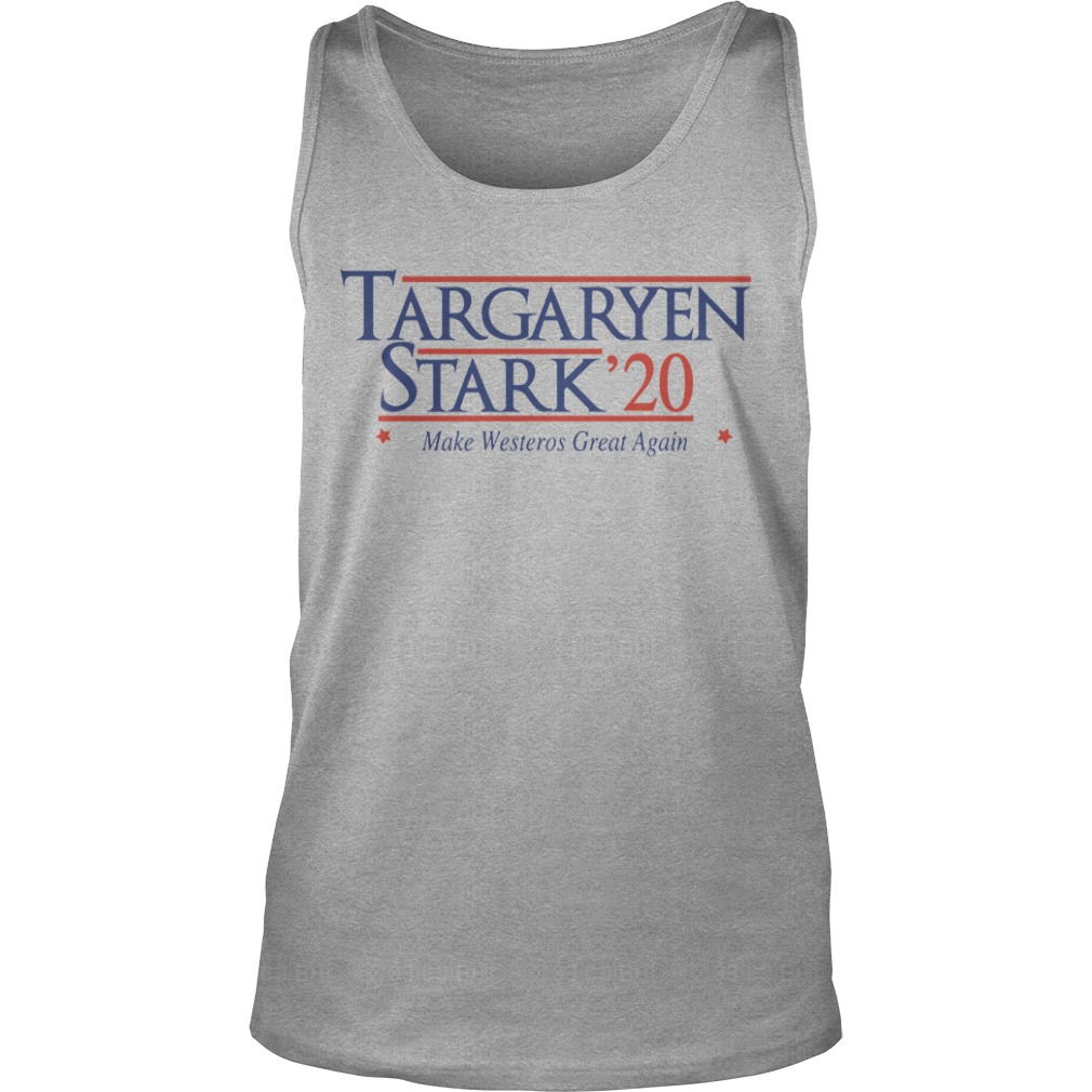 Targaryen Stark 20 make westeros great again shirt tank top