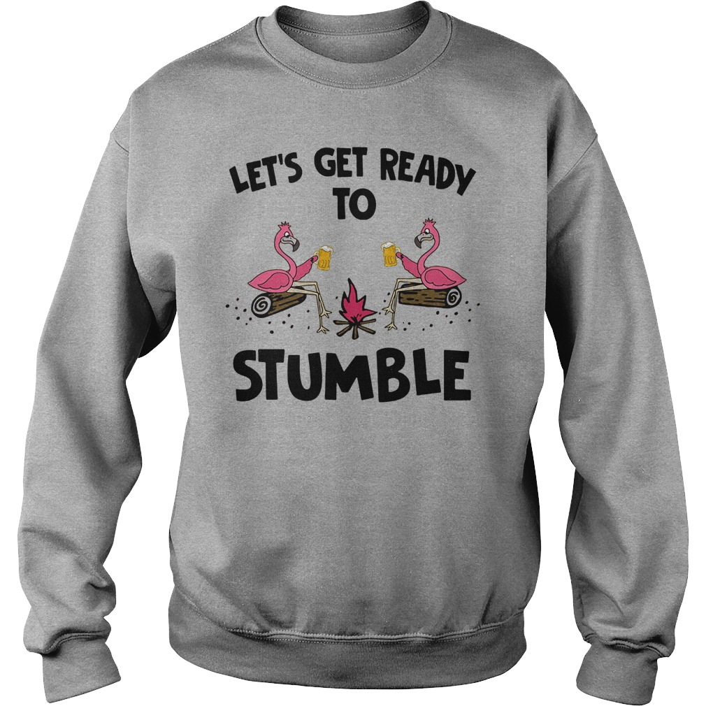 Flamingo Let's get ready to stumble shirt sweater
