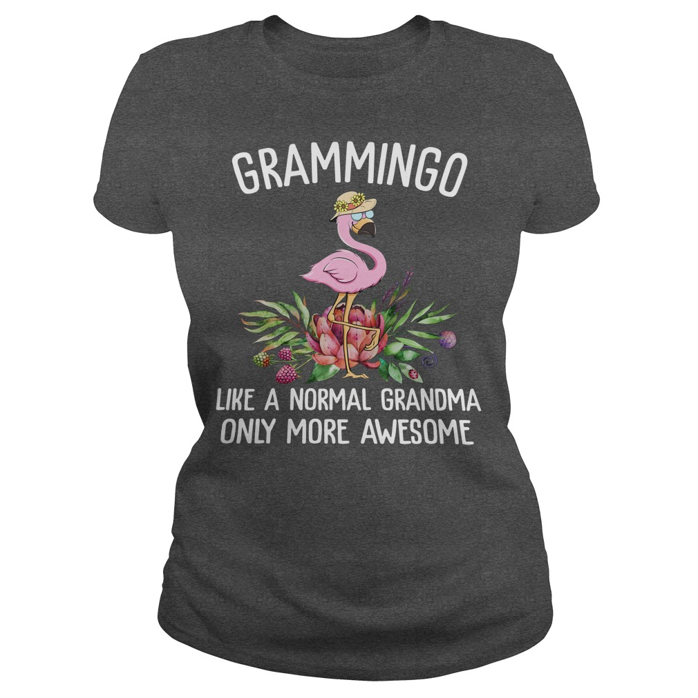 Grammingo Like a normal grandma only more awesome shirt ladies tee