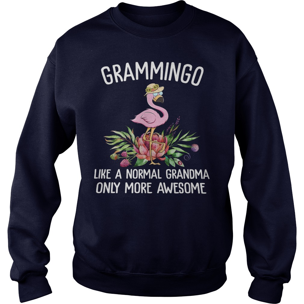 Grammingo Like a normal grandma only more awesome shirt sweater