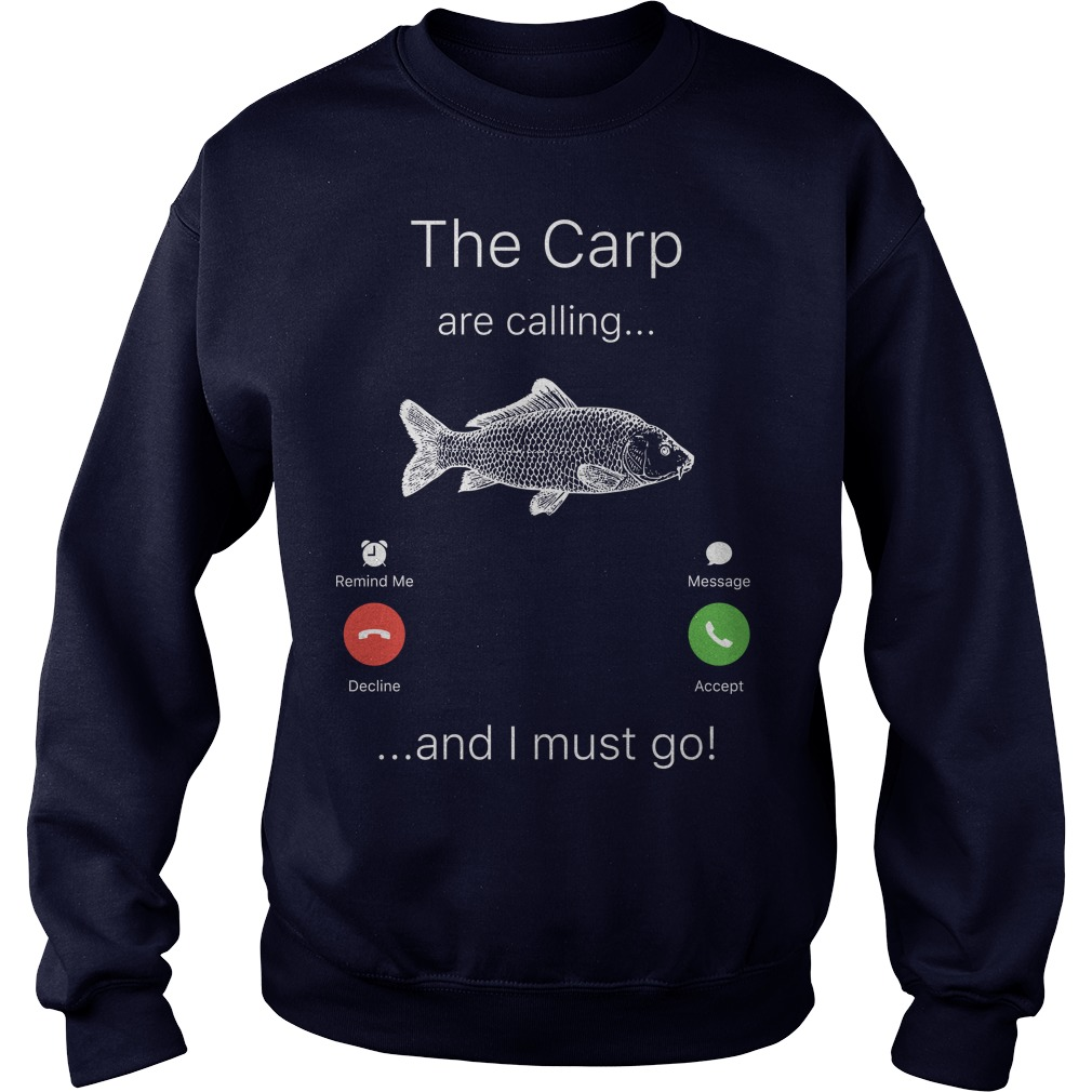 The Carp are calling and I must go shirt sweater