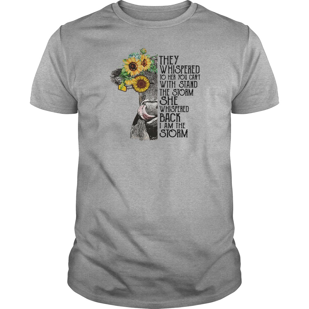 They whispered to her you can't with stand the storm she whispered back shirt