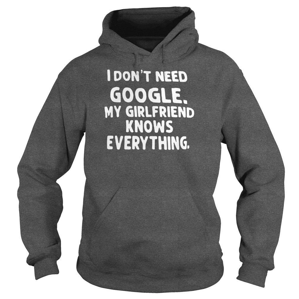 I Don't Need Google My Girlfriend Knows Everything Shirt