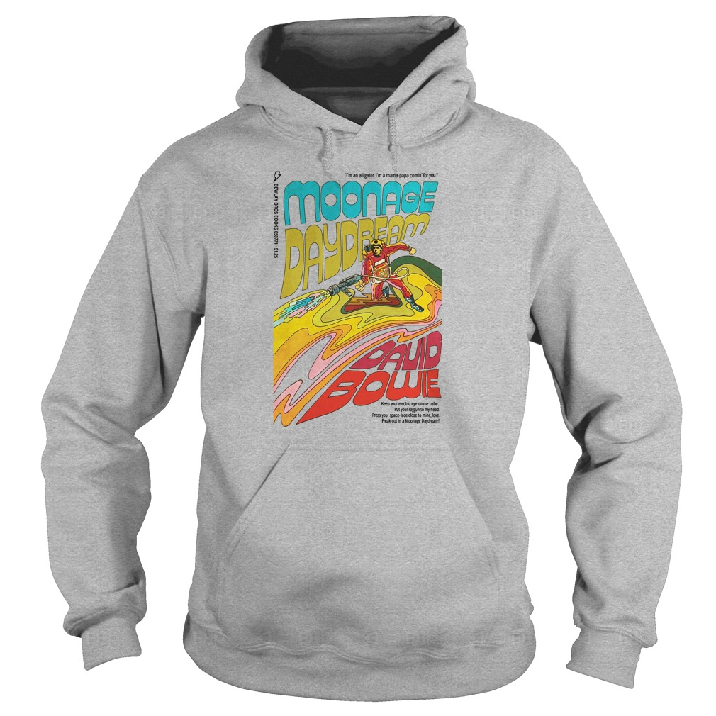 Moonage daydream david bowie shirt hoodie