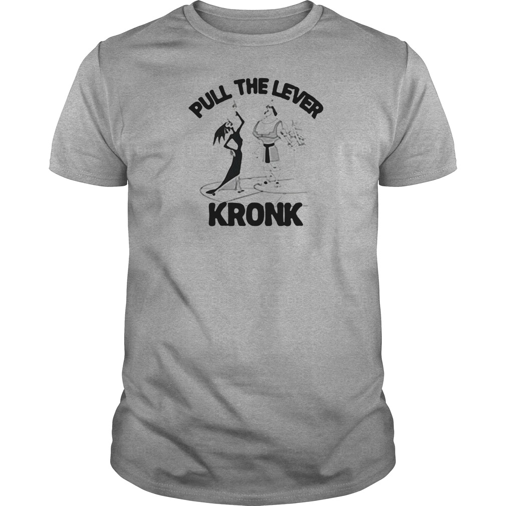 Pull the lever Kronk shirt