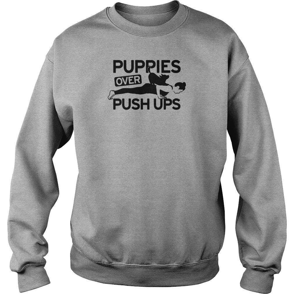 Puppies over push ups shirt sweater